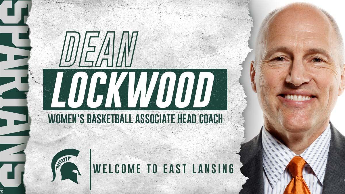 Dean Lockwood Named Associate Head Women's Basketball Coach at Michigan State - Women's Hoop Dirt